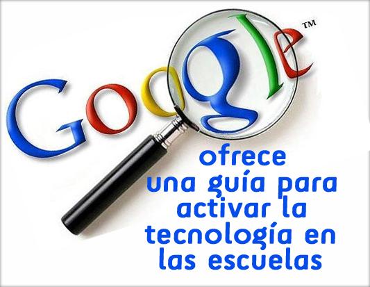Google ofrece una guía para activar la tecnología en las escuelas